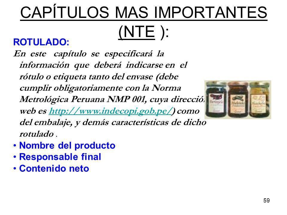 59 CAPÍTULOS MAS IMPORTANTES (NTE ): ROTULADO: En este capítulo se especificará la información que deberá indicarse en el rótulo o etiqueta tanto del