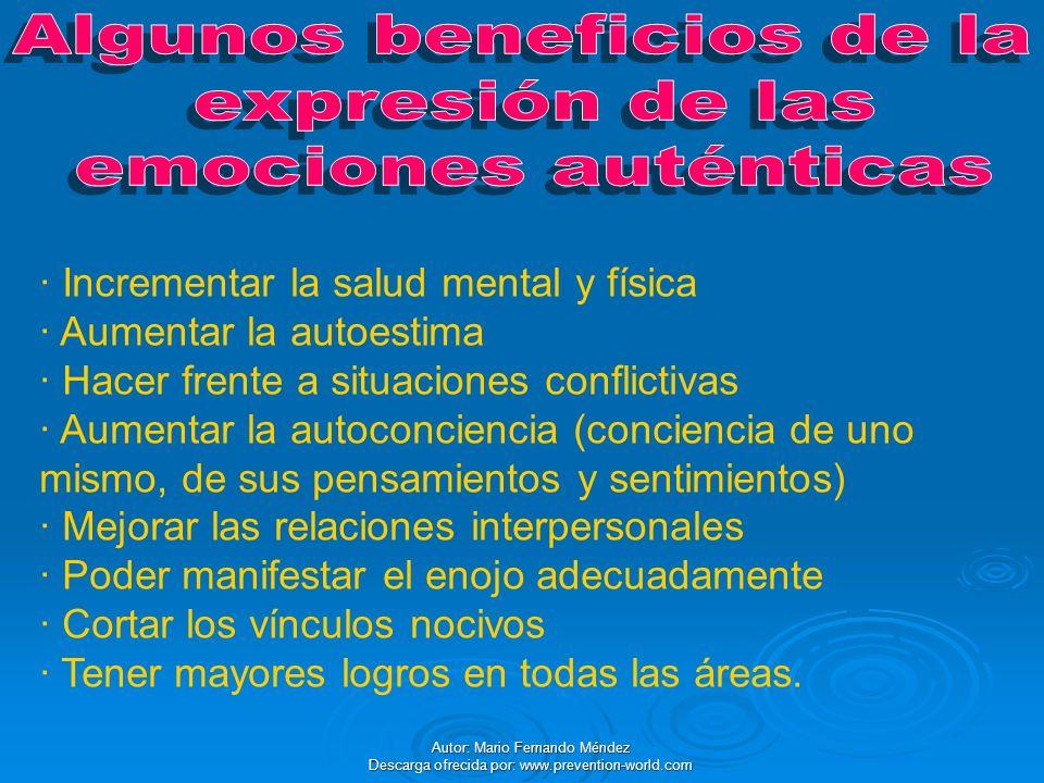 Autor: Mario Fernando Méndez Descarga ofrecida por: www.prevention-world.com · Incrementar la salud mental y física · Aumentar la autoestima · Hacer f