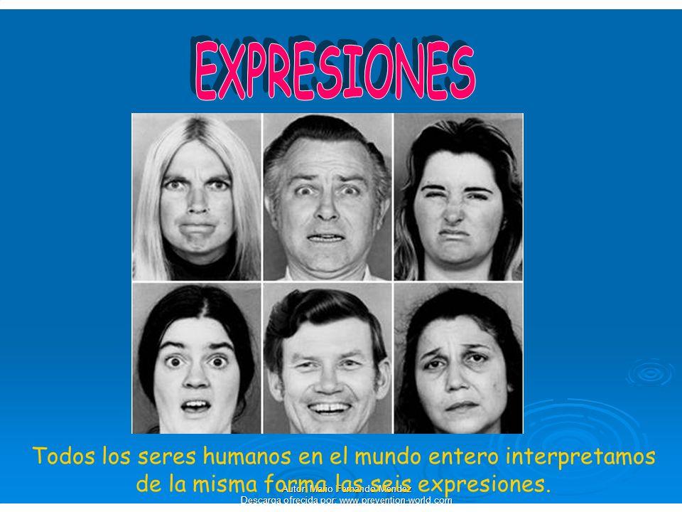 Autor: Mario Fernando Méndez Descarga ofrecida por: www.prevention-world.com Todos los seres humanos en el mundo entero interpretamos de la misma form
