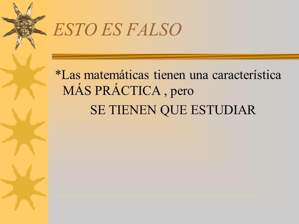 De las Matemáticas se dicen que no se tiene que estudiar.