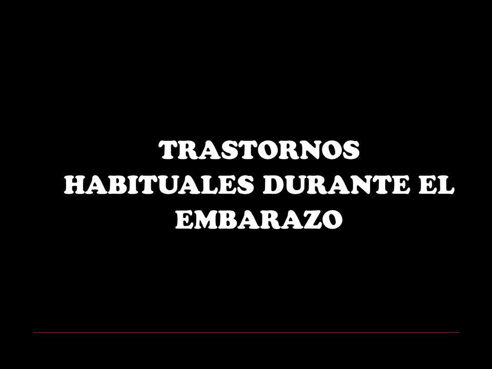 TRASTORNOS HABITUALES DURANTE EL EMBARAZO