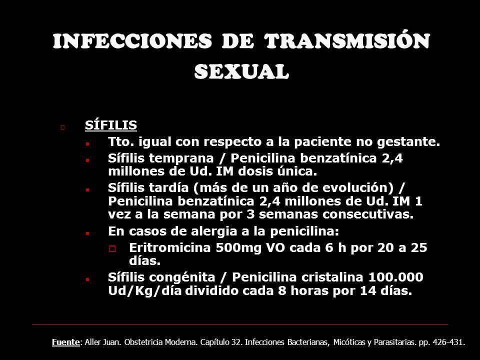 INFECCIONES DE TRANSMISIÓN SEXUAL SÍFILIS Tto.igual con respecto a la paciente no gestante.