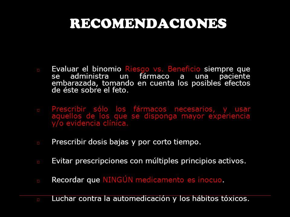 RECOMENDACIONES Evaluar el binomio Riesgo vs.