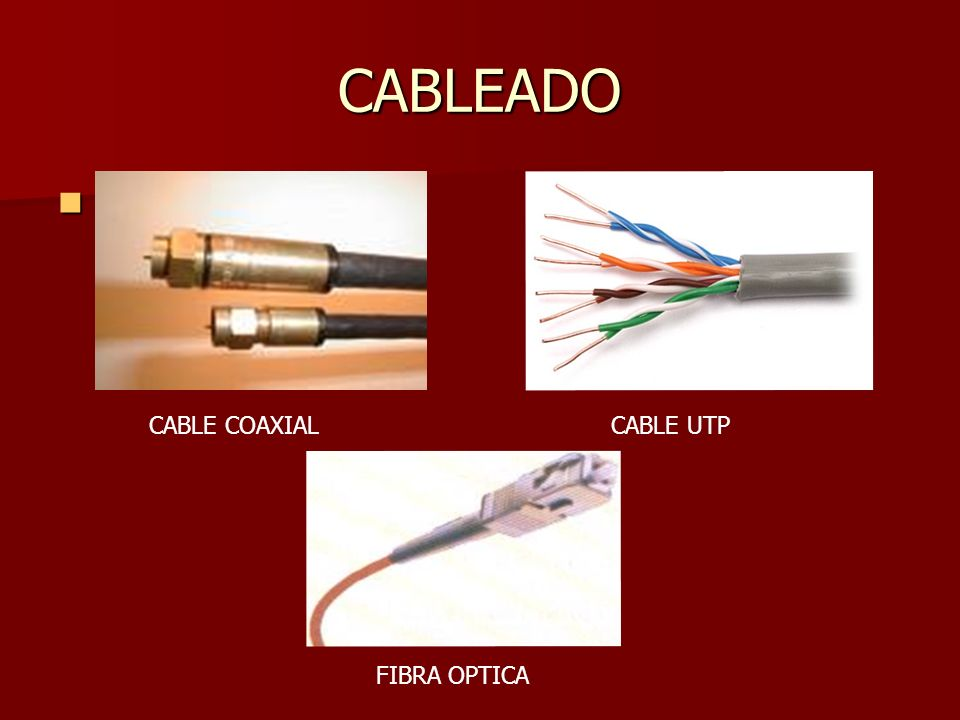 CABLEADO CABLE UTPCABLE COAXIAL FIBRA OPTICA