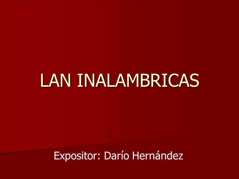 LAN INALAMBRICAS Expositor: Darío Hernández
