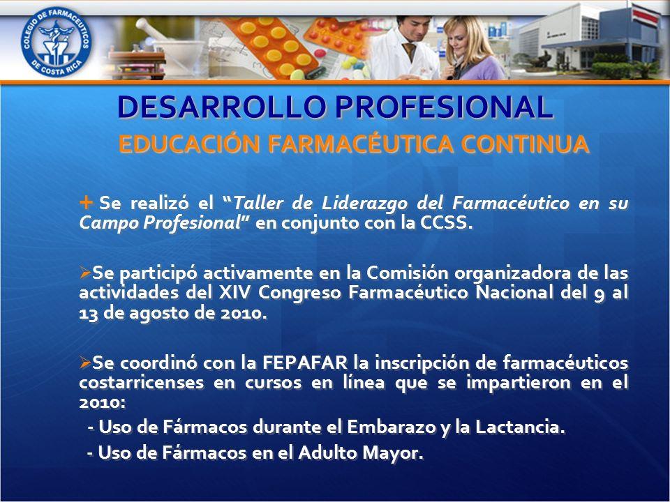 DESARROLLO PROFESIONAL EDUCACIÓN FARMACÉUTICA CONTINUA Se realizó el Taller de Liderazgo del Farmacéutico en su Campo Profesional en conjunto con la CCSS.