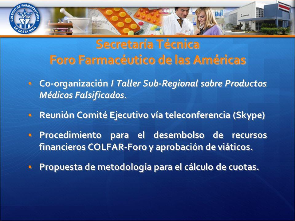 Secretaría Técnica Foro Farmacéutico de las Américas Co-organización I Taller Sub-Regional sobre Productos Médicos Falsificados.