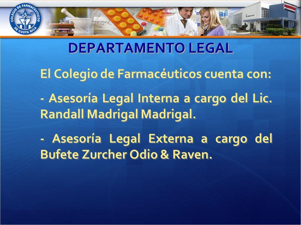 DEPARTAMENTO LEGAL El Colegio de Farmacéuticos cuenta con: - Asesoría Legal Interna a cargo del Lic.