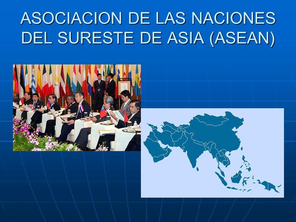 ASOCIACION DE LAS NACIONES DEL SURESTE DE ASIA (ASEAN)
