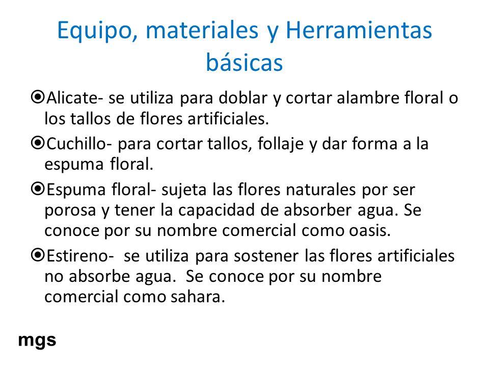 Equipo, materiales y Herramientas básicas Alicate- se utiliza para doblar y cortar alambre floral o los tallos de flores artificiales. Cuchillo- para