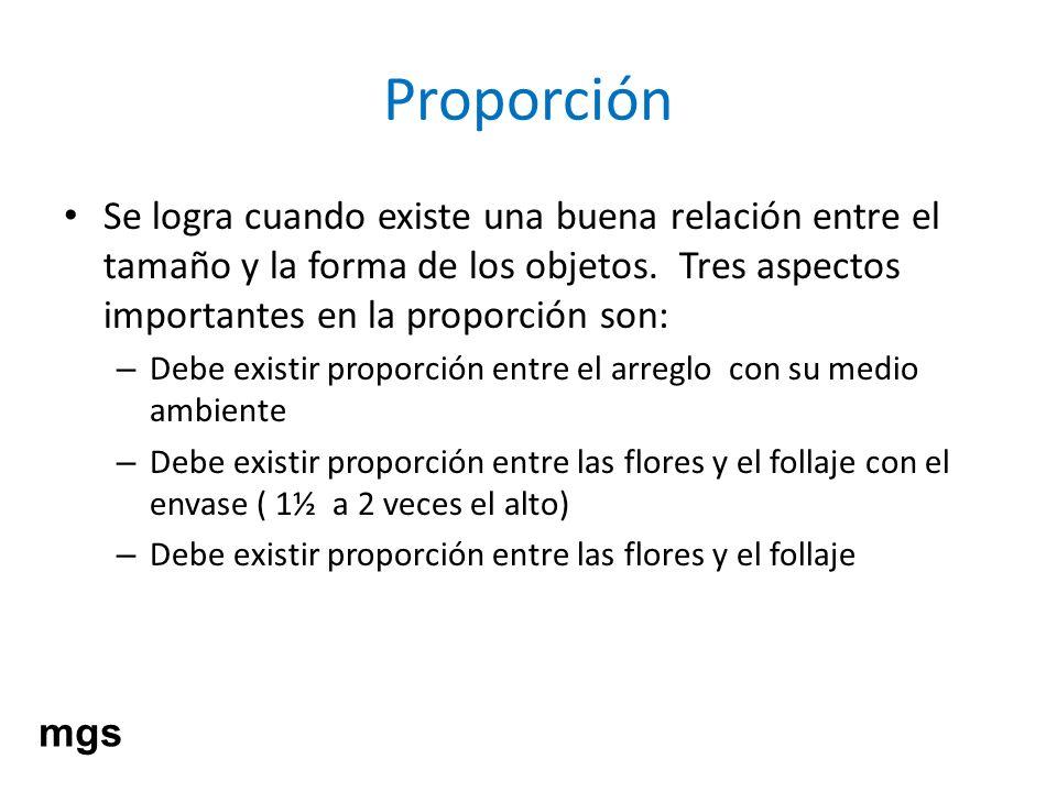 Proporción Se logra cuando existe una buena relación entre el tamaño y la forma de los objetos. Tres aspectos importantes en la proporción son: – Debe