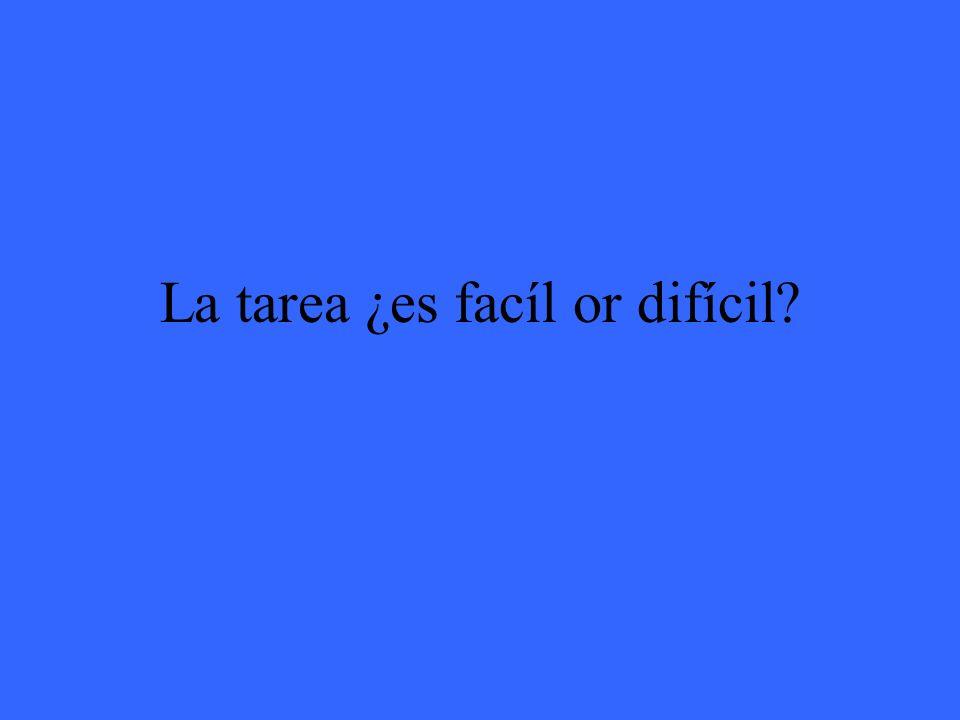 La tarea ¿es facíl or difícil?
