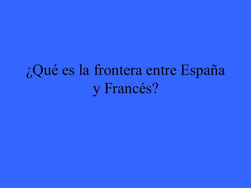 ¿Qué es la frontera entre España y Francés?