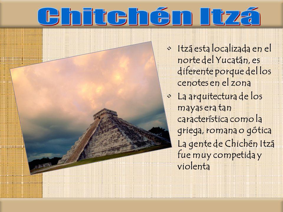 Itzá esta localizada en el norte del Yucatán, es diferente porque del los cenotes en el zona La arquitectura de los mayas era tan característica como