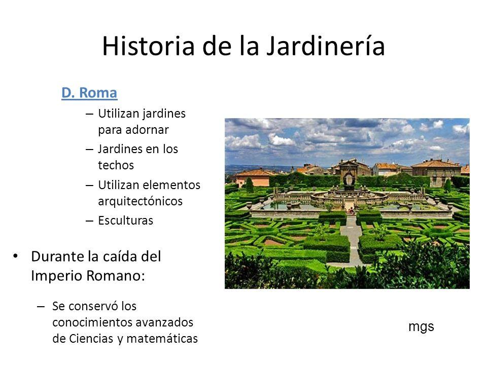 Historia de la Jardinería D. Roma – Utilizan jardines para adornar – Jardines en los techos – Utilizan elementos arquitectónicos – Esculturas Durante