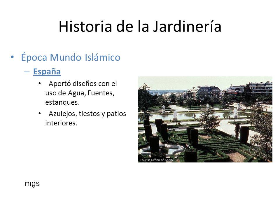 Historia de la Jardinería Época Mundo Islámico – España Aportó diseños con el uso de Agua, Fuentes, estanques. Azulejos, tiestos y patios interiores.