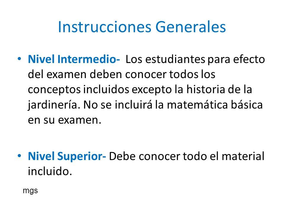 Instrucciones Generales Nivel Intermedio- Los estudiantes para efecto del examen deben conocer todos los conceptos incluidos excepto la historia de la