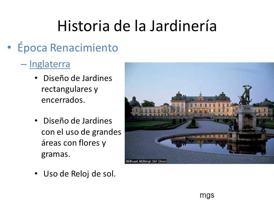 Historia de la Jardinería Época Renacimiento – Inglaterra Diseño de Jardines rectangulares y encerrados. Diseño de Jardines con el uso de grandes área