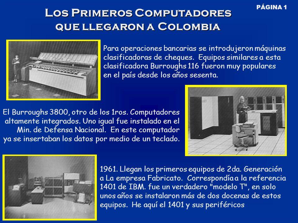 Otros proveedores de equipos de 2da.generación fueron NCR (modelo 315), UNIVAC (1004 y 1005).
