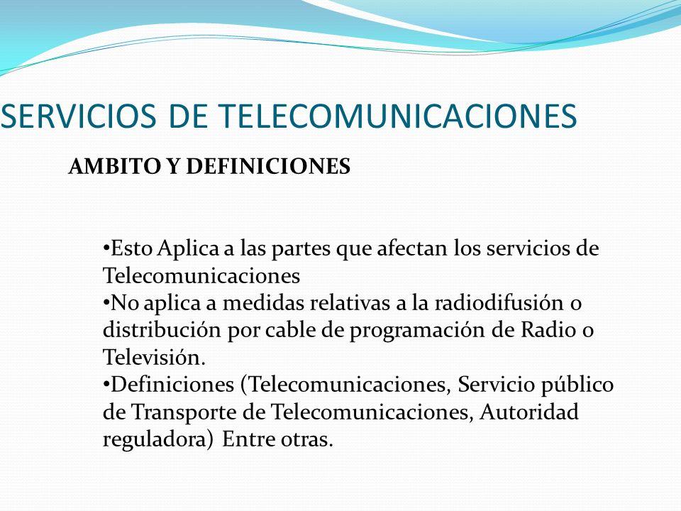 SERVICIOS DE TELECOMUNICACIONES AMBITO Y DEFINICIONES Esto Aplica a las partes que afectan los servicios de Telecomunicaciones No aplica a medidas rel