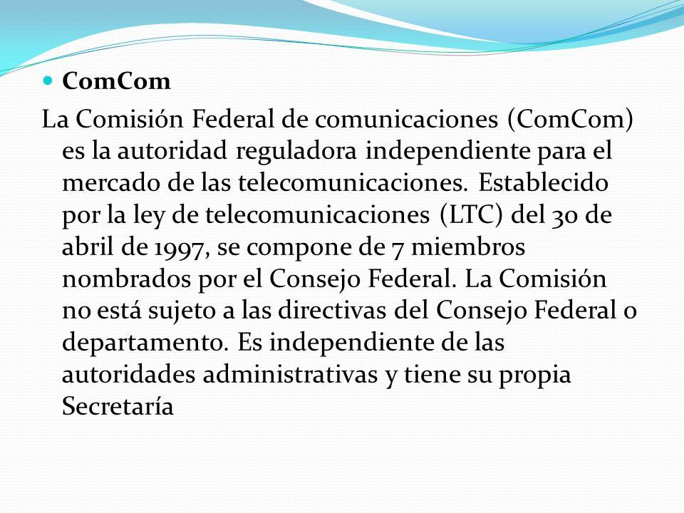 ComCom La Comisión Federal de comunicaciones (ComCom) es la autoridad reguladora independiente para el mercado de las telecomunicaciones.