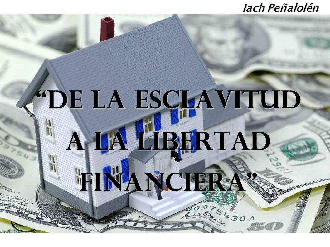 Iach Peñalolén De la esclavitud a la libertad financiera