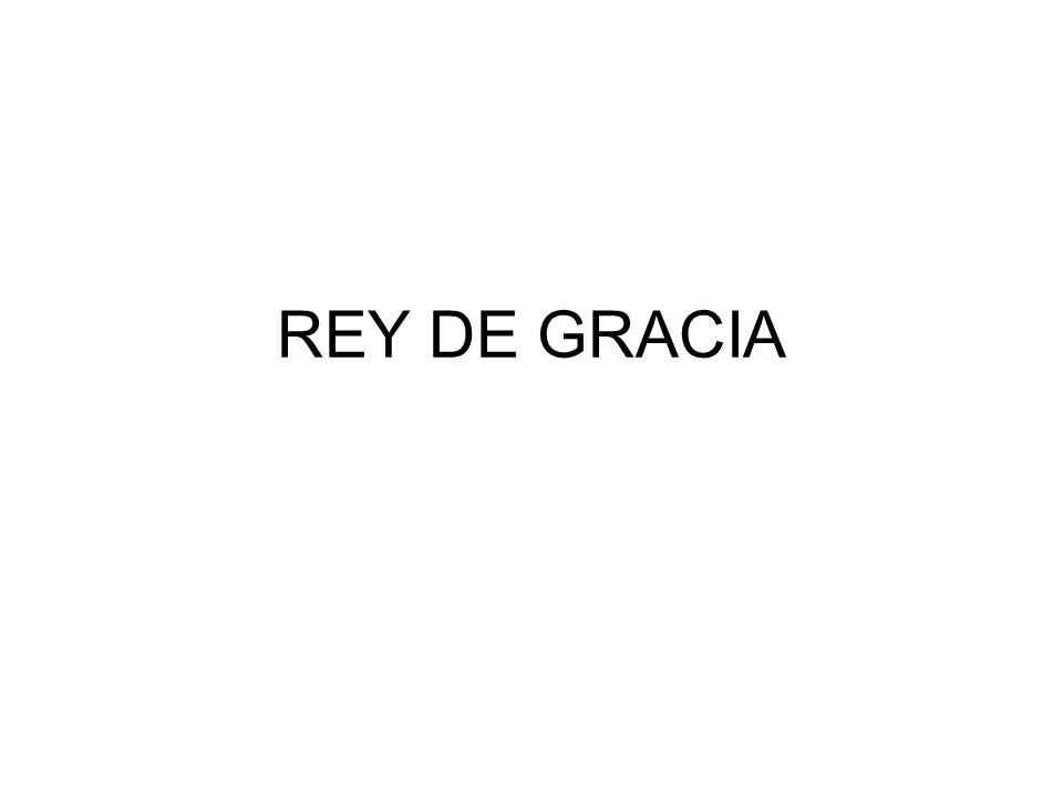 REY DE GRACIA