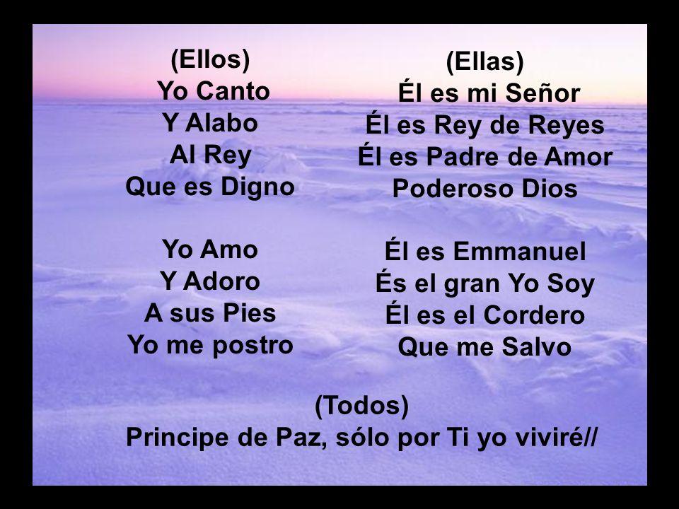 Eres Santo (2) (Ellos) Yo Canto Y Alabo Al Rey Que es Digno Yo Amo Y Adoro A sus Pies Yo me postro (Ellas) Él es mi Señor Él es Rey de Reyes Él es Pad