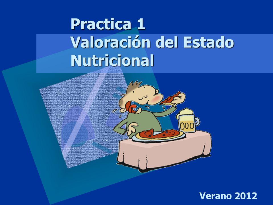 Practica 1 Valoración del Estado Nutricional Verano 2012