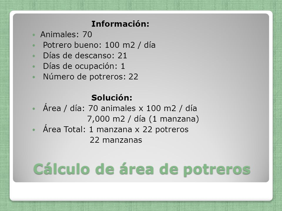 Cálculo de área de potreros Información: Animales: 70 Potrero bueno: 100 m2 / día Días de descanso: 21 Días de ocupación: 1 Número de potreros: 22 Sol