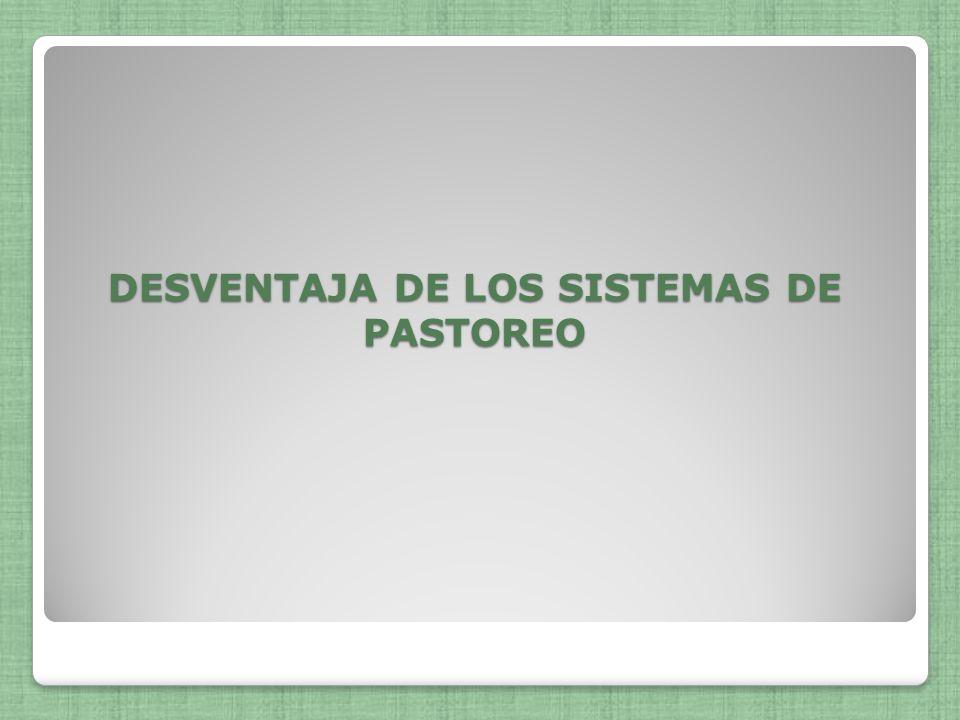 PASTOREO DIFERIDO Este sistema implica el descanso de algunos potreros durante ciertos períodos antes de iniciarse laépoca seca para utilizarlos durante la misma.