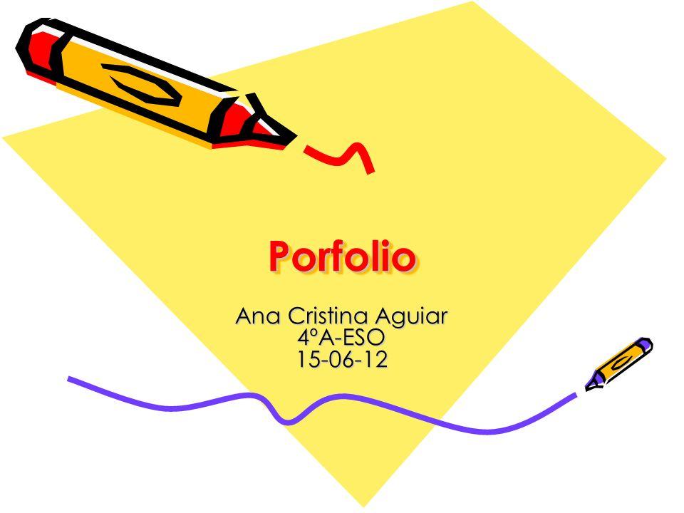 PorfolioPorfolio Ana Cristina Aguiar 4ºA-ESO 15-06-12