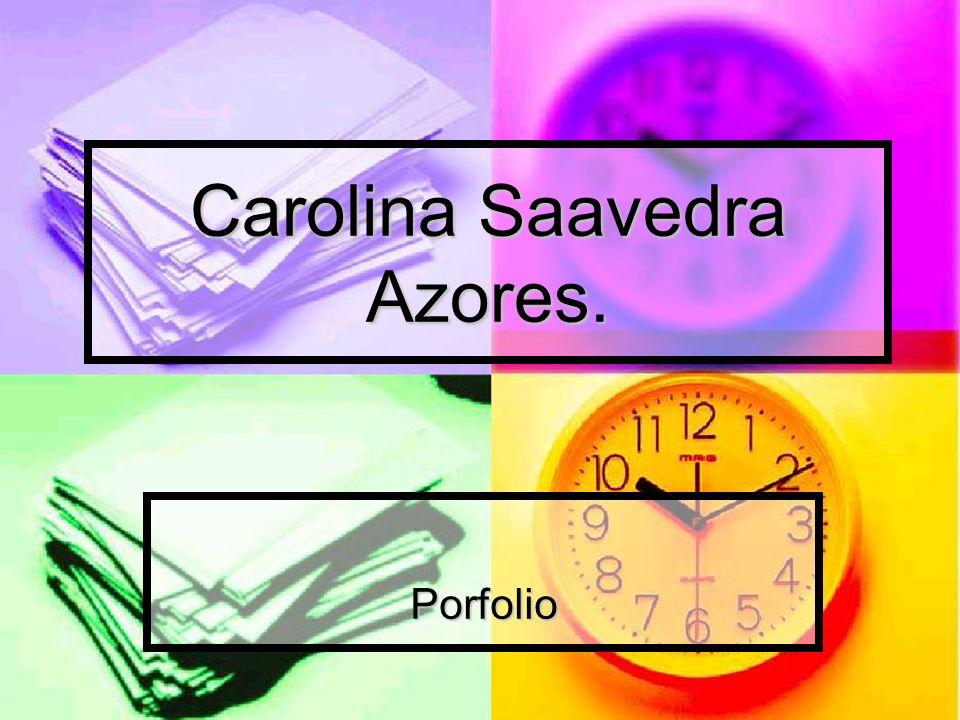 Carolina Saavedra Azores. Porfolio