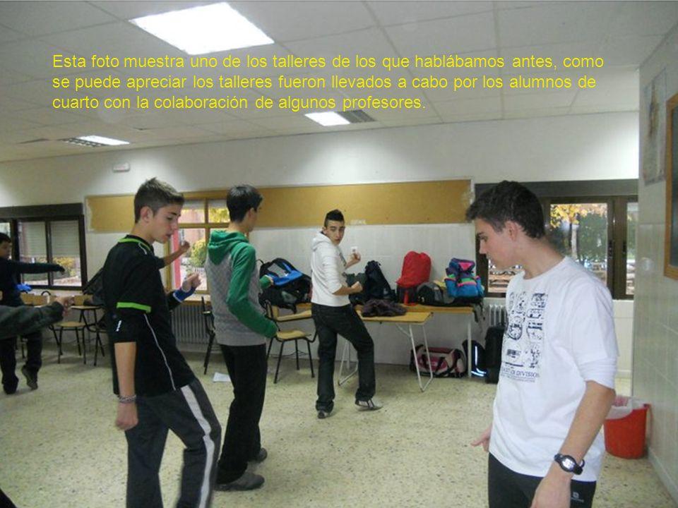 Esta foto muestra uno de los talleres de los que hablábamos antes, como se puede apreciar los talleres fueron llevados a cabo por los alumnos de cuart