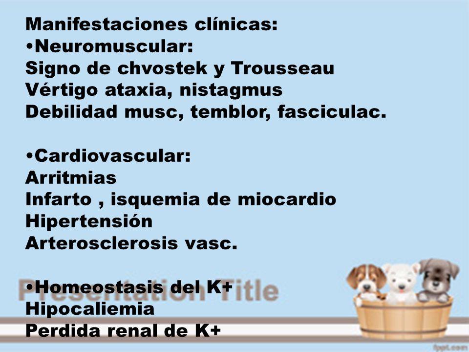 Hueso y mtb mineral: Hipocalcemia Secreción de PTH disminuida Resistencia ósea y renal a PTH Resistencia a vit D TRATAMIENTO: Hipomagnesemia Aguda: 25-50mg/kg/dosis cada 4-6hs.(EV/IM) Repetir según clínica.