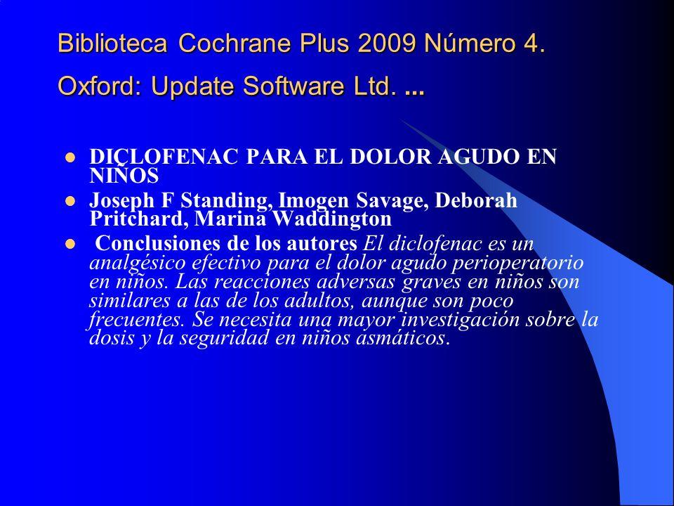 Biblioteca Cochrane Plus 2009 Número 4. Oxford: Update Software Ltd.... DICLOFENAC PARA EL DOLOR AGUDO EN NIÑOS Joseph F Standing, Imogen Savage, Debo