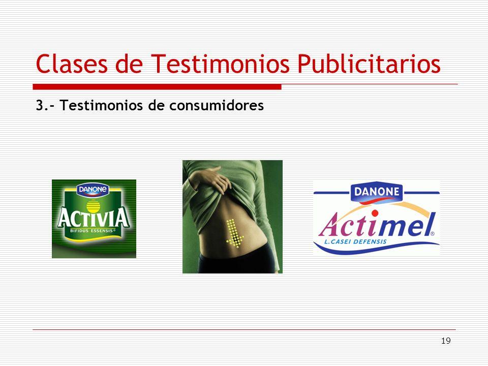 19 Clases de Testimonios Publicitarios 3.- Testimonios de consumidores
