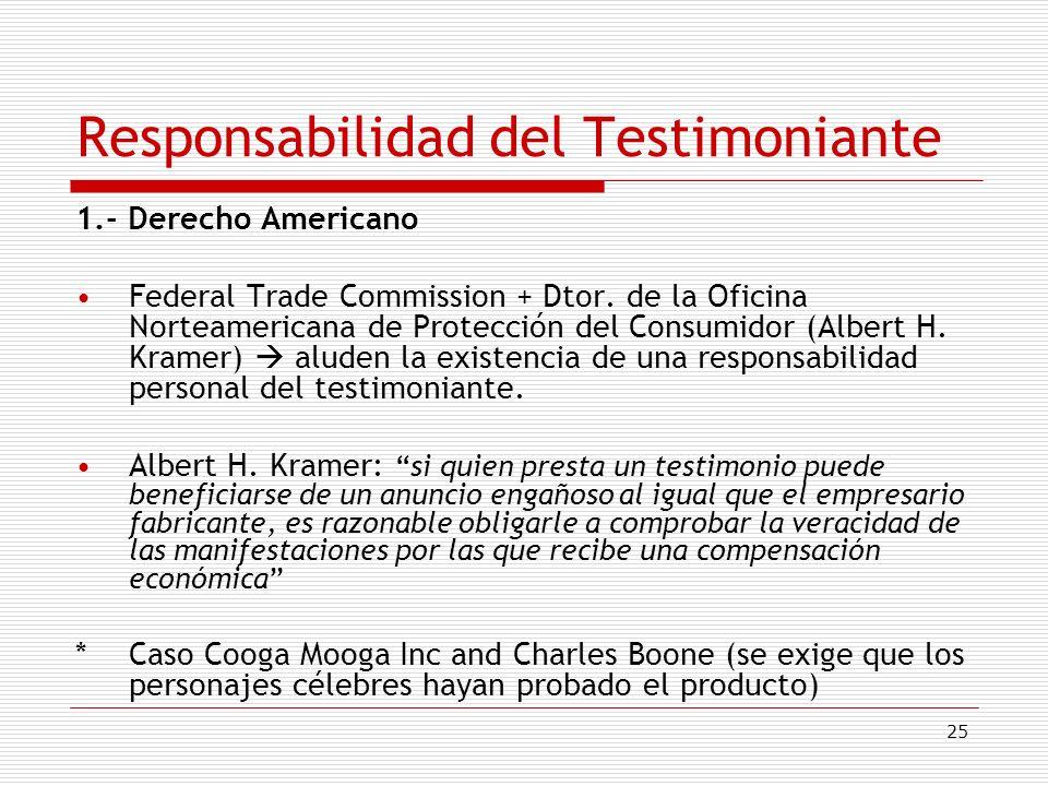 25 Responsabilidad del Testimoniante 1.- Derecho Americano Federal Trade Commission + Dtor. de la Oficina Norteamericana de Protección del Consumidor