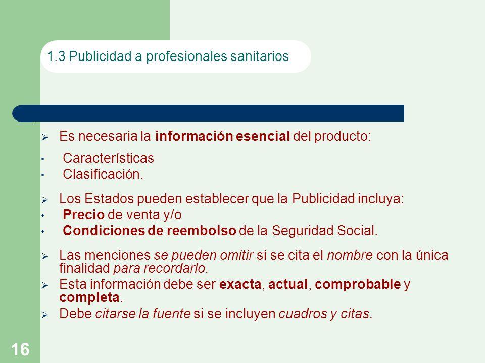 16 Es necesaria la información esencial del producto: Características Clasificación.
