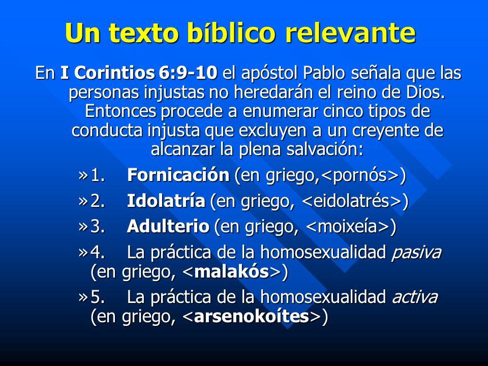 Un texto b íblico relevante En I Corintios 6:9-10 el apóstol Pablo señala que las personas injustas no heredarán el reino de Dios.