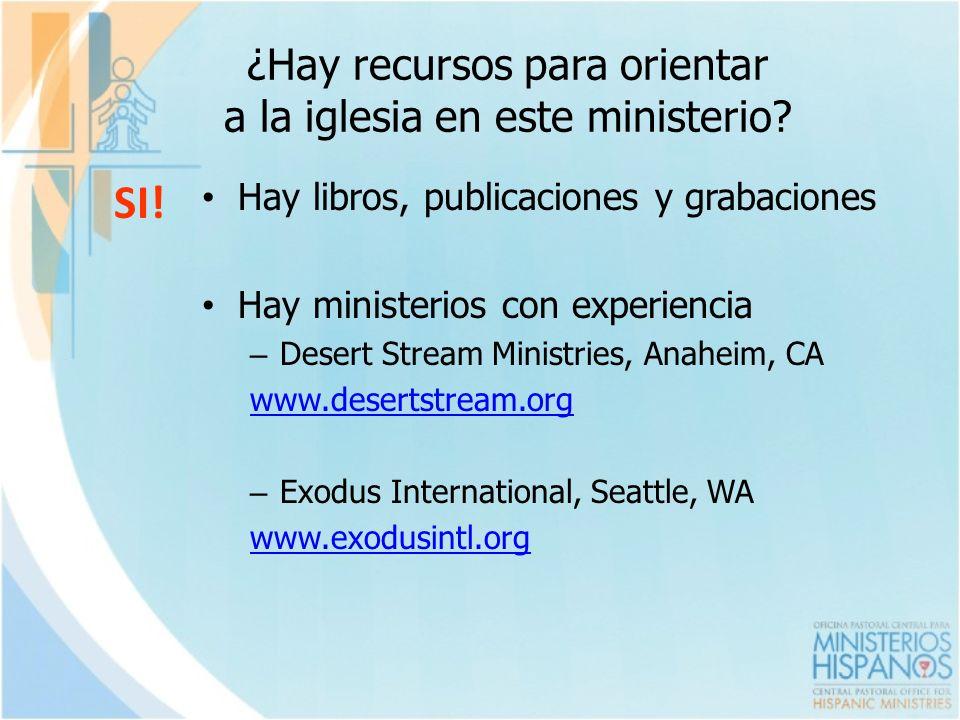¿Hay recursos para orientar a la iglesia en este ministerio? SI! Hay libros, publicaciones y grabaciones Hay ministerios con experiencia – Desert Stre