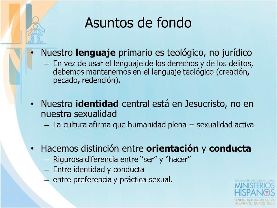 Asuntos de fondo Nuestro lenguaje primario es teológico, no jurídico – En vez de usar el lenguaje de los derechos y de los delitos, debemos mantenerno