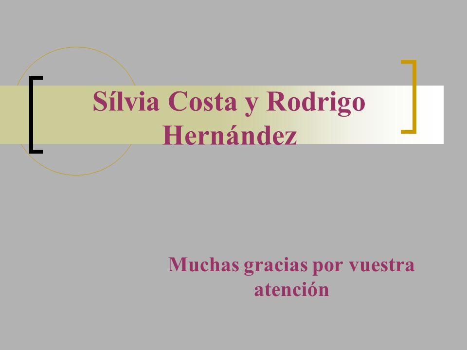 Sílvia Costa y Rodrigo Hernández Muchas gracias por vuestra atención