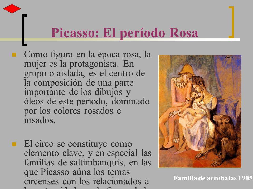 Picasso: El período Rosa Como figura en la época rosa, la mujer es la protagonista. En grupo o aislada, es el centro de la composición de una parte im