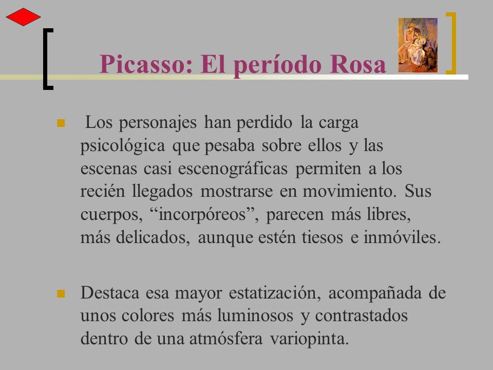 Picasso: El período Rosa Los personajes han perdido la carga psicológica que pesaba sobre ellos y las escenas casi escenográficas permiten a los recié