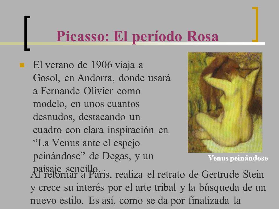 Picasso: El período Rosa El verano de 1906 viaja a Gosol, en Andorra, donde usará a Fernande Olivier como modelo, en unos cuantos desnudos, destacando