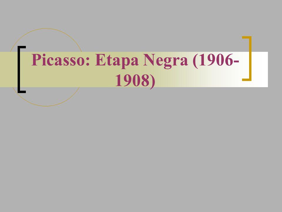 Picasso: Etapa Negra (1906- 1908)
