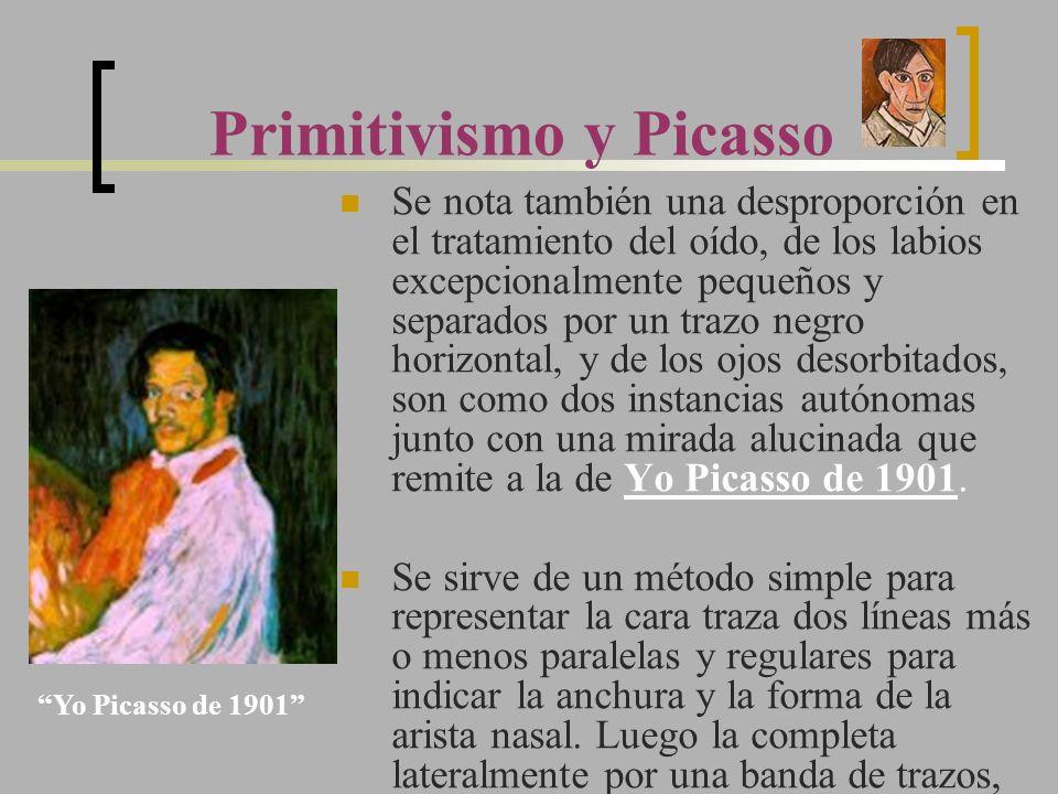 Primitivismo y Picasso Se nota también una desproporción en el tratamiento del oído, de los labios excepcionalmente pequeños y separados por un trazo