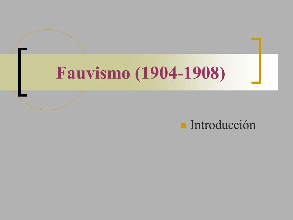 Fauvismo (1904-1908) Introducción