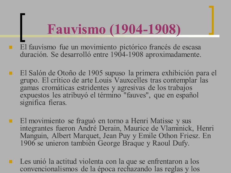 Fauvismo (1904-1908) El fauvismo fue un movimiento pictórico francés de escasa duración. Se desarrolló entre 1904-1908 aproximadamente. El Salón de Ot